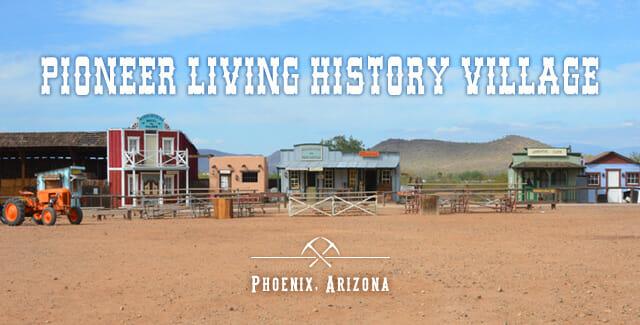 Pioneer Living History Village (Phoenix, AZ)