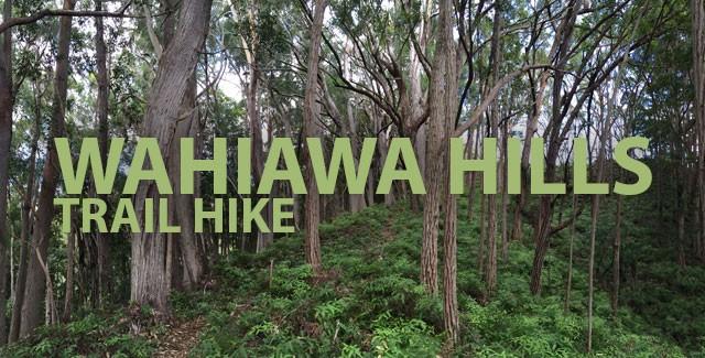 Explore Hawaii: Hiking – Wahiawa Hills Trail (Wahiawa, Oahu)