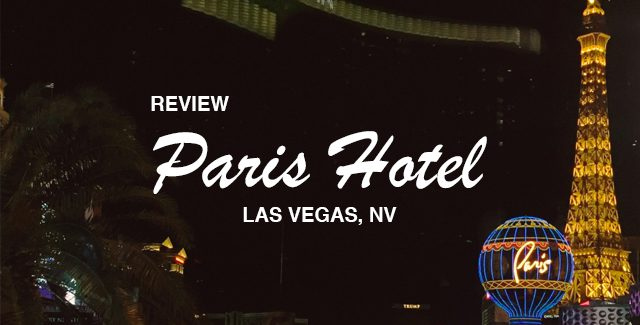 REVIEW: Paris Hotel (Las Vegas, NV)