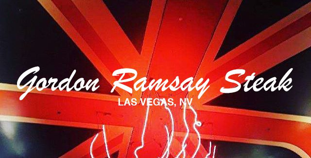 Gordon Ramsay Steak – Paris Hotel Vegas