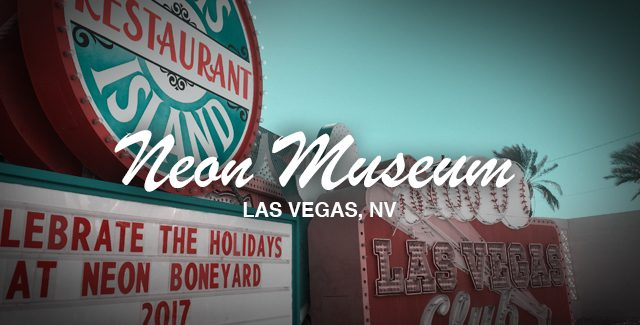The Neon Museum (Las Vegas, NV)