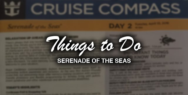 Cruise Compass Aboard RCL Serenade of the Seas