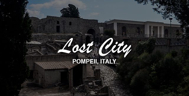 Visiting an Ancient Lost City (Pompeii, Italy)