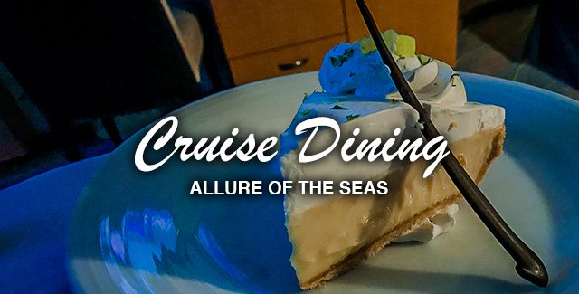 Food Journal: Dining Aboard Allure of the Seas
