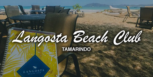 Eating Out: Langosta Beach Club Restaurant with a View (Tamarindo, Costa Rica)