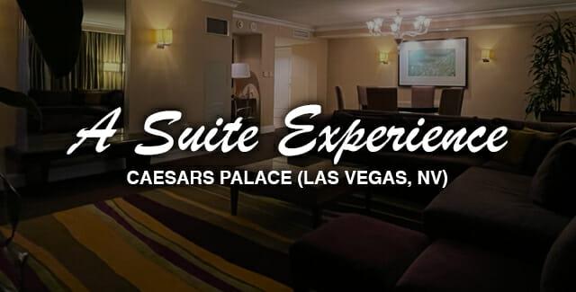 A Suite Experience at Caesars Palace (Las Vegas, NV)
