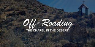 Offroading: a Chapel in the Desert (Arizona)