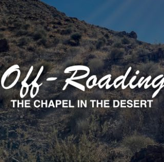Offroading: a Chapel in the Desert (Arizona)
